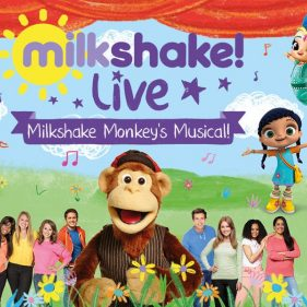 Rescheduled:  Milkshake! Live - Milkshake Monkey's Musical.