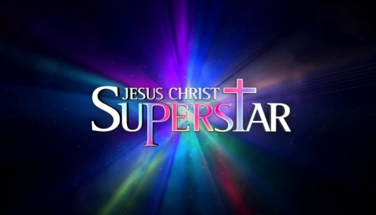 Rescheduled  - Jesus Christ Superstar