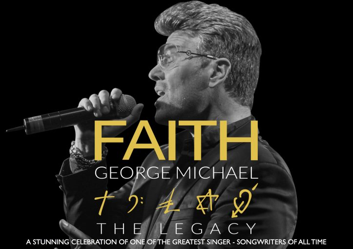 Just Announced:  Faith -  The George Michael Legacy