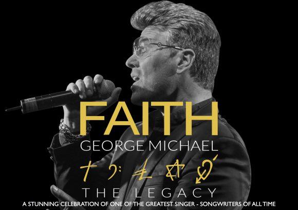 Just Announced:  Faith -  The George Michael Legacy